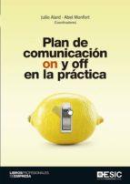 plan de comunicacion on y off en la practica julio (coord.) alard albel (coord.) monfort 9788417129293