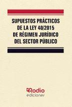 supuestos practicos de la ley 40/2015 de regimen juridico del sec tor publico-9788417287993