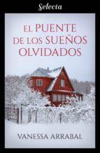 el puente de los sueños olvidados (ebook)-vanessa arrabal-9788417540593