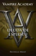 Vampire Academy 5. Deuda de espíritu