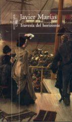 travesia del horizonte (21ª ed.) javier marias 9788420441993