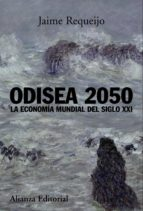 odisea 2050: la economia mundial del siglo xxi jaime requeijo 9788420681993