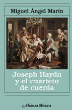 joseph haydn y el cuarteto de cuerda miguel angel marin 9788420682693
