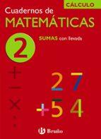 cuaderno de matematicas 2: sumas con llevada jose echegaray 9788421656693