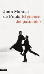 el silencio del patinador-juan manuel de prada-9788423342693
