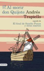 al morir don quijote + la suerte de sancho panza-andres trapiello-9788423350193