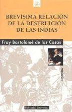 brevisima relacion de la destruccion de las indias-bartolome de las casas-9788426136893