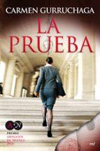 la prueba (premio abogados de novela 2010)-carmen gurruchaga-9788427036093