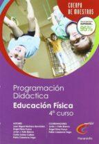 CUERPO DE MAESTROS PROGRAMACION DIDACTICA EDUCACION PRIMARIA EDUC ACION FISICA 4 AÑOS