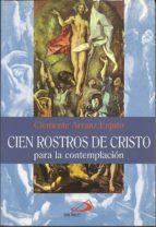 cien rostros de cristo para la contemplacion clemente arranz enjuto 9788428521093