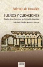 El libro de Sueños y curaciones: relatos de milagros en la alejandria bizantina autor SOFRONIO DE JERUSALEN EPUB!