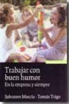 trabajar con buen humor: en la empresa y siempre-tomas trigo-9788431326593