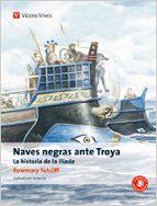 naves negras ante troya. la historia de la iliada (clasicos adapt ados)-rosemary sutcliff-9788431648893