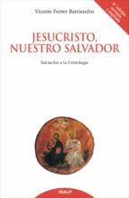 jesucristo, nuestro salvador (ebook) vicente ferrer barriendos 9788432141393