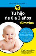tu hijo de 0 a 3 años para dummies-jordi pou i fernandez-9788432904493