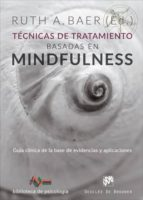 tecnicas de tratamiento basadas en mindfulness ruth baer 9788433029393