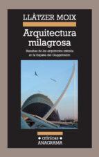 arquitectura milagrosa-llatzer moix-9788433925893
