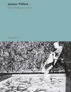 jackson pollock: obras, escritos, entrevistas nancy jachet 9788434312593
