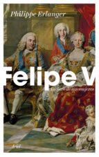 felipe v philippe erlanger 9788434429093