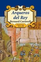 arqueros del rey bernard cornwell 9788435018593