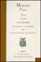 las viejas facultades de leyes y canones del estudi general de va lencia-mariano peset-9788437064093