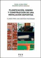 planificacion, diseño y construccion de una instalacion deportiva-9788437092393