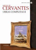 miguel de cervantes: obras completas (vol. ii) miguel de cervantes saavedra 9788437620893