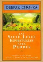 las siete leyes espirituales para padres-deepak chopra-9788441403093
