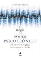 la magia del poder psicotronico: libere el ilimitado poder que su byace robert b. stone 9788441426993