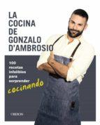 la cocina de gonzalo d´ambrosio: 100 recetas infalibles para sorprender cocinando-9788441539693