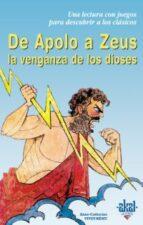 de apolo a zeus: la venganza de los dioses anne catherine vivet remy 9788446018193