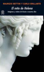 el mito de helena: imagenes y relatos de grecia a nuestros dias maurizio bettini carlo brillante 9788446024293