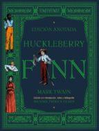 huckleberry finn (edicion anotada) mark twain 9788446047193