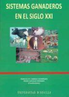 sistemas ganaderos en el siglo xxi francisco p. caravaca rodriguez pedro gonzalez redondo 9788447209293
