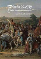 españa 702-719.la conquista musulmana-luis a. garcia moreno-9788447214693