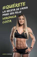 #quierete. la receta de vikika para ser feliz-9788448023393