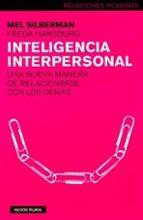 inteligencia interpersonal: una nueva manera de relacionarse con los demas-mel silberman-freda hansburg-9788449311093