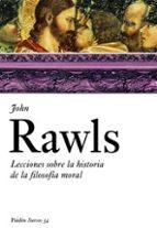 lecciones sobre la historia de la filosofia moral-john rawls-9788449319693