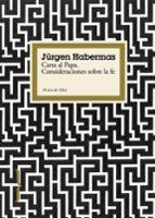 (pe) carta al papa. consideraciones sobre la fe-jurgen habermas-9788449322693