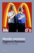 mundo consumo-zygmunt bauman-9788449323393