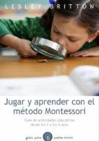 jugar y aprender con el metodo montessori lesley britton 9788449328893