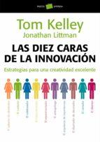 las diez caras de la innovación (ebook) tom kelley jonathan littman 9788449332593