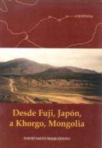 desde fuji, japon a khorgo, mongolia david salto maquedano 9788460770893