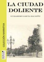 la ciudad doliente (ebook)-guillermo garcia mauriño-9788461666393