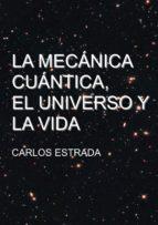 la mecánica cuántica, el universo y la vida (ebook)-9788461733293