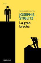 la gran brecha: que hacer con las sociedades desiguales joseph e. stiglitz 9788466337793