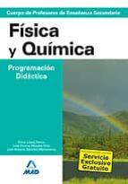 CUERPO DE PROFESORES DE ENSEÑANZA SECUNDARIA: FISICA Y QUIMICA. P ROGRAMACION DIDACTICA