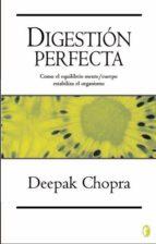 DIGESTION PERFECTA: COMO EL EQUILIBRIO MENTE / CUERPO ESTABILIZA EL ORGANISMO