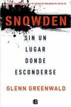 snowden: sin un lugar donde esconderse glenn greenwald 9788466654593