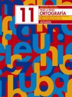 ortografia 11. paso a paso andrea et al. pastor 9788466717793